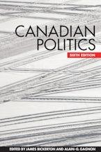 Canadian Politics, Sixth Edition