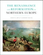 The Renaissance and Reformation in Northern Europe