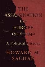 The Assassination of Europe, 1918-1942