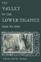 The Valley of the Lower Thames 1640 to 1850