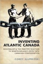 Inventing Atlantic Canada