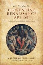 The World of the Florentine Renaissance Artist