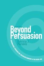 Beyond Persuasion