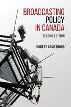 Broadcasting Policy in Canada, Second Edition