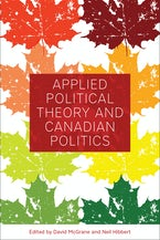Applied Political Theory and Canadian Politics