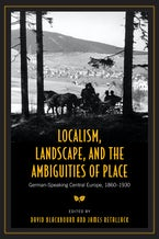 Localism, Landscape, and the Ambiguities of Place