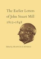 The Earlier Letters of John Stuart Mill 1812-1848