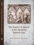 The Poetics of Speech in the Medieval Spanish Epic