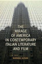 The Mirage of America in Contemporary Italian Literature and Film