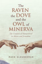 The Raven, the Dove, and the Owl of Minerva