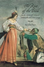 The Rise of the Diva on the Sixteenth-Century Commedia dell'Arte Stage