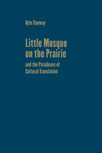 Little Mosque on the Prairie and the Paradoxes of Cultural Translation