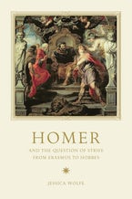 Homer and the Question of Strife from Erasmus to Hobbes