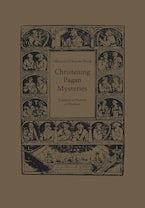 Christening Pagan Mysteries