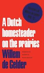 A Dutch Homesteader On The Prairies