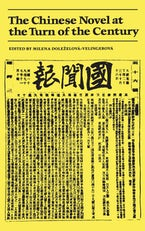 The Chinese Novel at the Turn of the Century