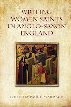 Writing Women Saints in Anglo-Saxon England