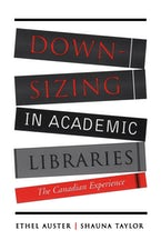 Downsizing in Academic Libraries