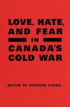 Love, Hate, and Fear in Canada's Cold War