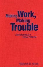 Making Work, Making Trouble