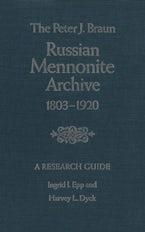 The Peter J. Braun Russian Mennonite Archive