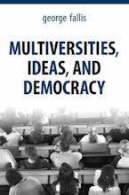 Multiversities, Ideas, and Democracy