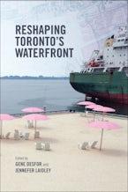 Reshaping  Toronto's Waterfront