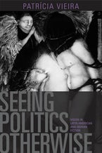 Seeing Politics Otherwise