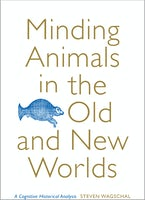 Minding Animals in the Old and New Worlds