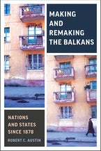 Making and Remaking the Balkans