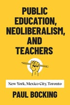 Public Education, Neoliberalism, and Teachers