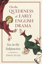 On the Queerness of Early English Drama