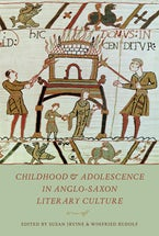 Childhood & Adolescence in Anglo-Saxon Literary Culture