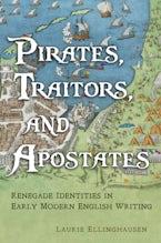 Pirates, Traitors, and Apostates