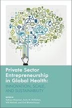 Private Sector Entrepreneurship in Global Health