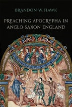 Preaching Apocrypha in Anglo-Saxon England