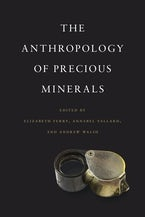 The Anthropology of Precious Minerals