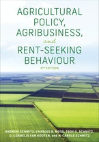 Agricultural Policy, Agribusiness, and Rent-Seeking Behaviour, Third Edition