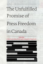 The Unfulfilled Promise of Press Freedom in Canada