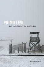 Primo Levi and the Identity of a Survivor