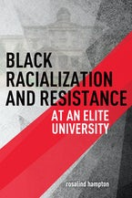 Black Racialization and Resistance at an Elite University