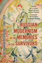 Russian Modernism in the Memories of the Survivors