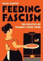Feeding Fascism
