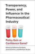 Transparency, Power, and Influence in the Pharmaceutical Industry