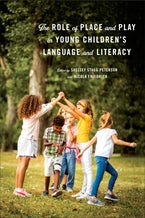 Role of Play and Place in Young Children's Language and Literacy