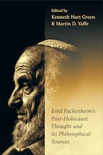 Emil Fackenheim's Post-Holocaust Thought and Its Philosophical Sources