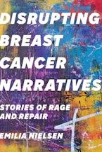 Disrupting Breast Cancer Narratives