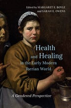 Health and Healing in the Early Modern Iberian World