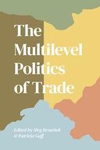 The Multilevel Politics of Trade