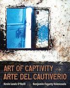 Art of Captivity / Arte del Cautiverio